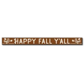My Word! Skinny Wooden Sign - Happy Fall Y'all Front View
